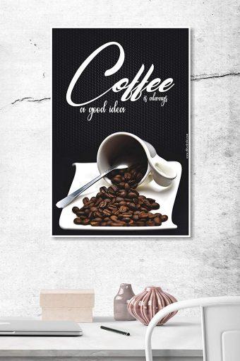 Coffee is Always a Good Idea Wall Poster mockup