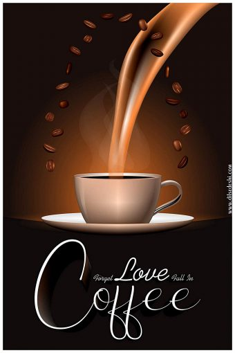 Forget Love Fall in Coffee Wall Poster